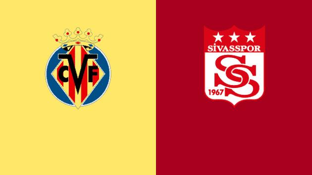 Soi kèo nhà cái bóng đá trận Sivasspor vs Villarreal 00:55 – 4/12/2020
