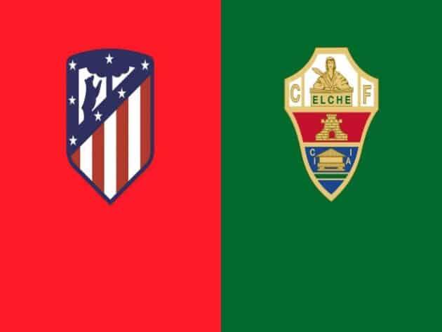 Soi kèo nhà cái bóng đá trận Atl. Madrid vs Elche 20:00, 19/12/2020