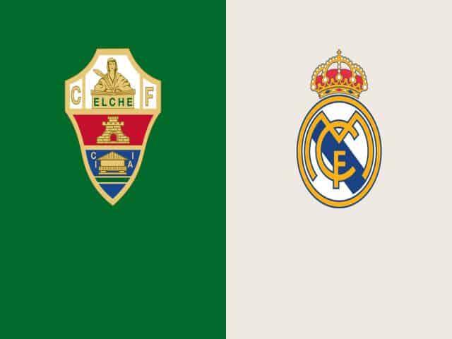 Soi kèo nhà cái bóng đá trận Elche vs Real Madrid 03:30, 31/12/2020
