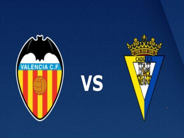 Soi kèo nhà cái bóng đá trận Valencia vs Cadiz CF 03:00 - 05/01/2021