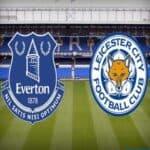 Soi kèo nhà cái bóng đá trận Everton vs Leicester 03:15 – 28/01/2021