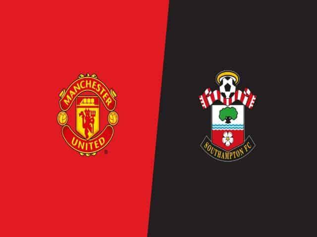 Soi kèo nhà cái bóng đá trận Man Utd vs Southampton 03:15 – 03/02/2021