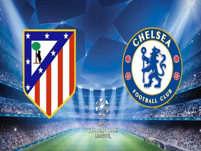 Soi kèo nhà cái bóng đá trận Atletico Madrid vs Chelsea 03:00 – 24/02/2021
