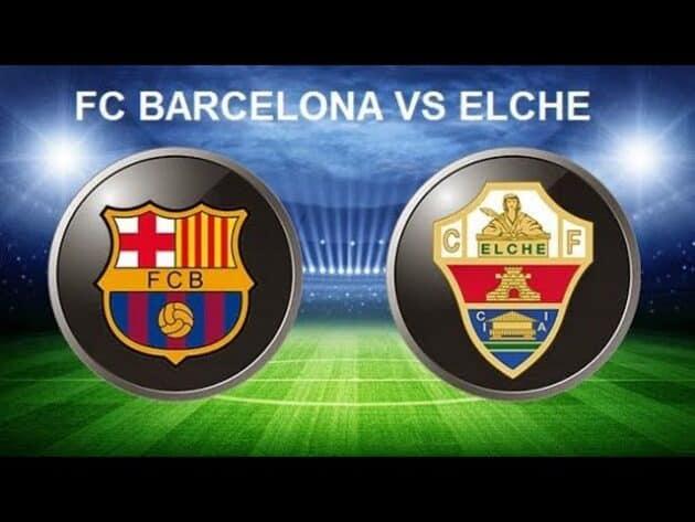 Soi kèo nhà cái bóng đá trận Barcelona vs Elche 01:00 - 25/02/2021