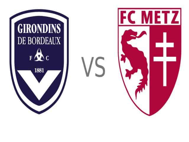 Soi kèo nhà cái bóng đá trận Bordeaux vs Metz 19:00 – 27/02/2021