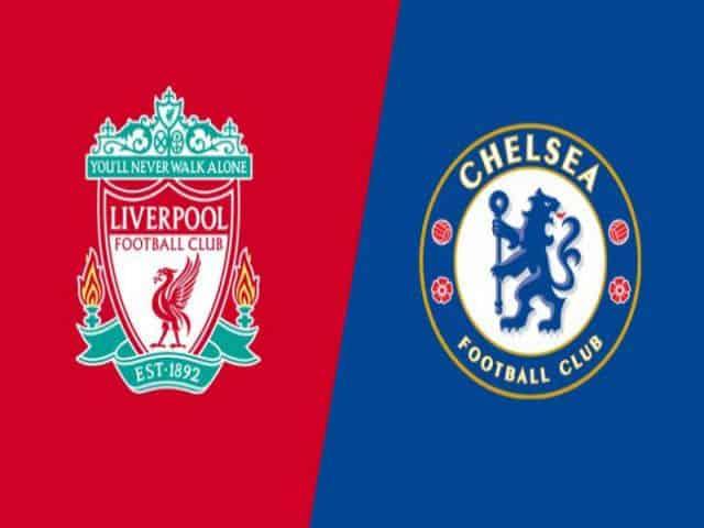 Soi kèo nhà cái bóng đá trận Liverpool vs Chelsea 03:15 – 05/03/2021