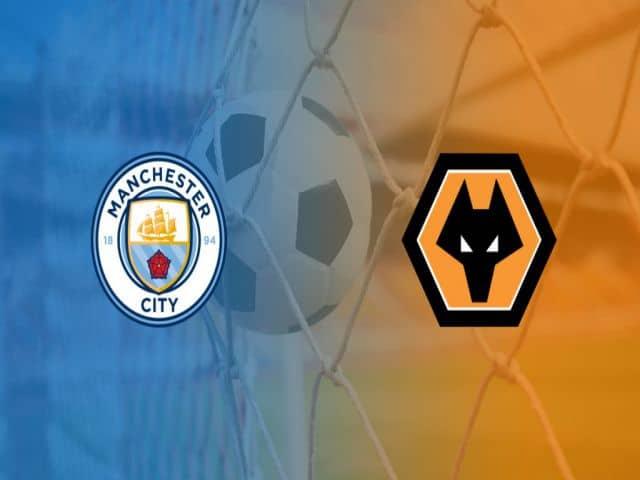 Soi kèo nhà cái bóng đá trận Man City vs Wolves 03:00 – 03/03/2021