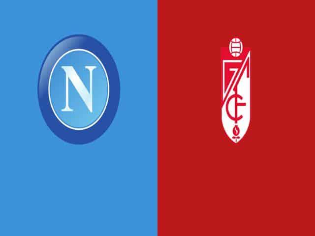 Soi kèo nhà cái bóng đá trận Napoli vs Granada 00:55 – 26/02/2021
