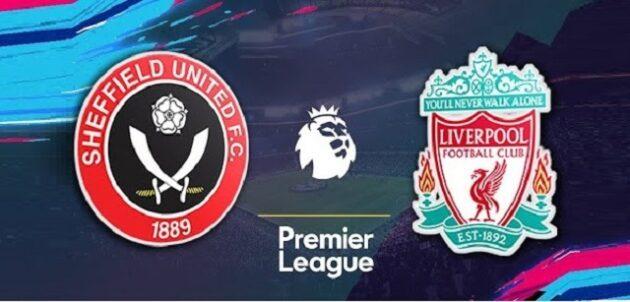 Soi kèo nhà cái bóng đá trận Sheffield Utd vs Liverpool 02:15 – 01/03/2021