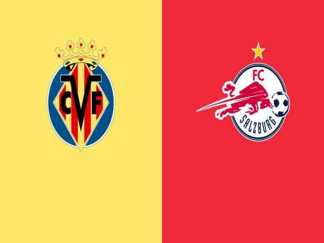 Soi kèo nhà cái bóng đá trận Villarreal vs Salzburg 00:55 – 26/02/2021