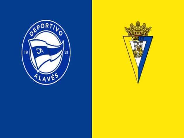 Soi kèo nhà cái bóng đá trận Alaves vs Cadiz 20:00 - 13/03/2021