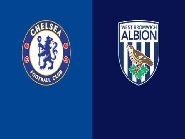 Soi kèo nhà cái bóng đá trận Chelsea vs West Brom 18:30 – 03/04/2021