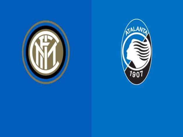 Soi kèo nhà cái bóng đá trận Inter Milan vs Atalanta 02:45 – 09/03/2021