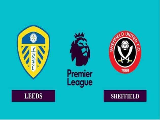 Soi kèo nhà cái bóng đá trận Leeds vs Sheffield United 21:00 – 03/04/2021