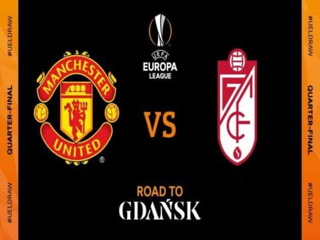 Soi kèo nhà cái bóng đá trận Manchester Utd vs Granada CF 02:00 – 16/04/2021