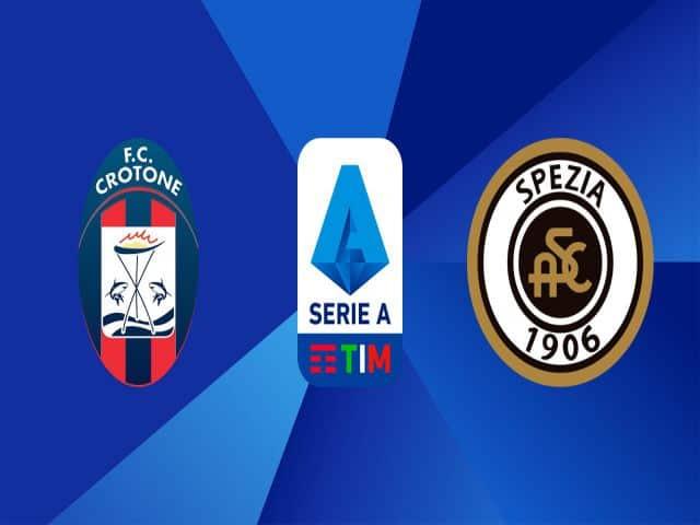Soi kèo nhà cái bóng đá trận Spezia vs Crotone 20:00 – 10/04/2021