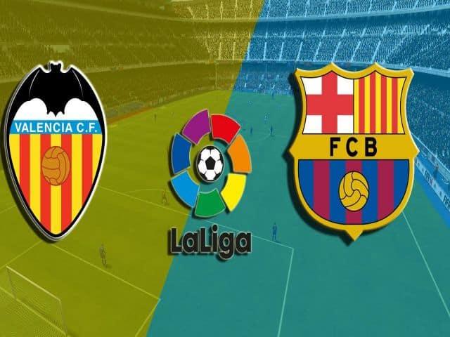 Soi kèo nhà cái bóng đá trận Valencia vs Barcelona 02:00 – 03/05/2021