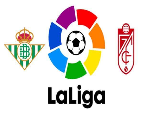 Soi kèo nhà cái bóng đá trận Betis vs Granada CF 02:00 – 11/05/2021