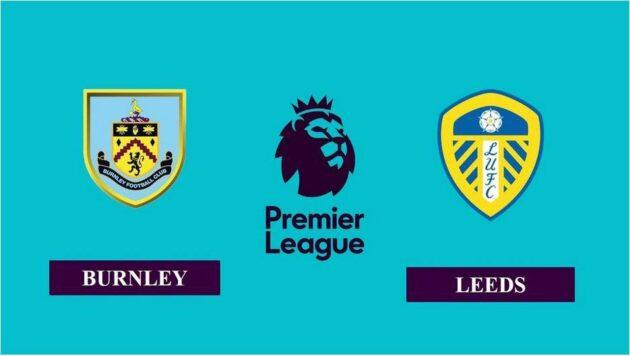 Soi kèo nhà cái bóng đá trận Burnley vs Leeds 18:30 – 15/05/2021