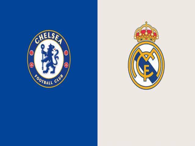 Soi kèo nhà cái bóng đá trận Chelsea vs Real Madrid 02:00 – 06/05/2021