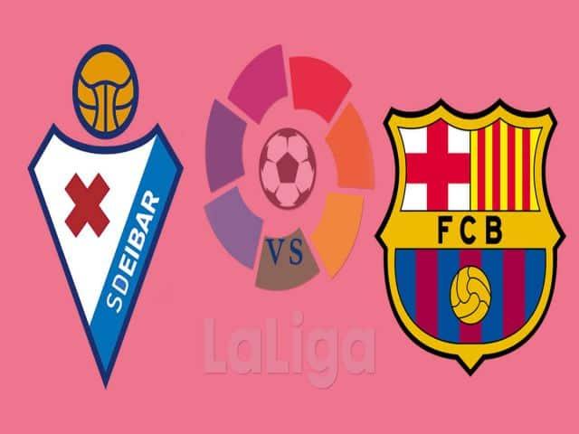 Soi kèo nhà cái bóng đá trận Eibar vs Barcelona 23:00 – 22/05/2021