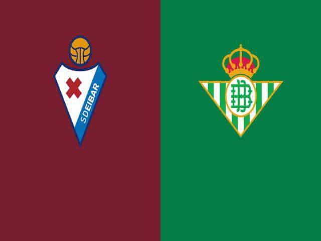Soi kèo nhà cái bóng đá trận Eibar vs Betis 01:00 – 14/05/2021