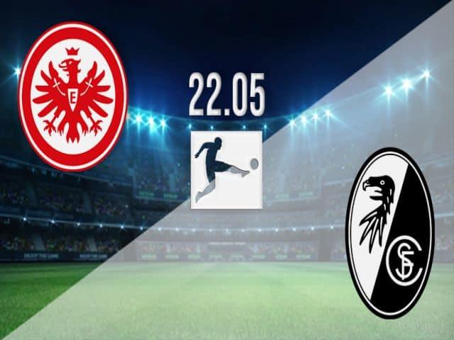 Soi kèo nhà cái bóng đá trận Eintracht Frankfurt vs Freiburg 20:30 – 22/05/2021