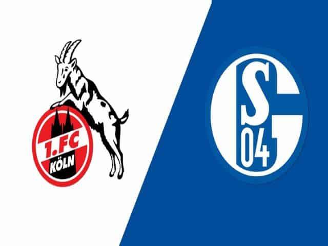 Soi kèo nhà cái bóng đá trận FC Koln vs Schalke 20:30 – 22/05/2021
