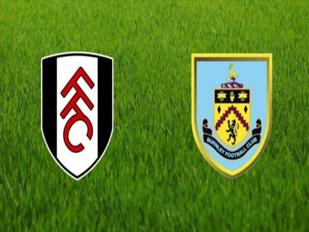Soi kèo nhà cái bóng đá trận Fulham vs Burnley 02:00 – 11/05/2021