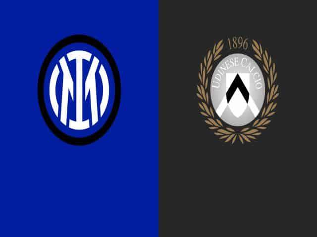 Soi kèo nhà cái bóng đá trận Inter vs Udinese 20:00 – 23/05/2021