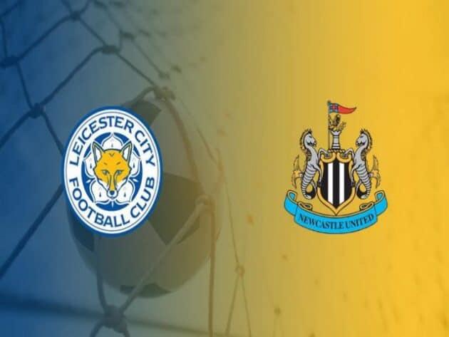 Soi kèo nhà cái bóng đá trận Leicester vs Newcastle 02:00 – 08/05/2021