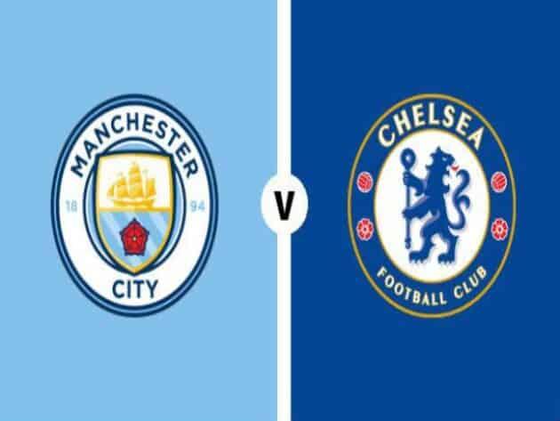 Soi kèo nhà cái bóng đá trận Manchester City vs Chelsea 23:30 – 08/05/2021