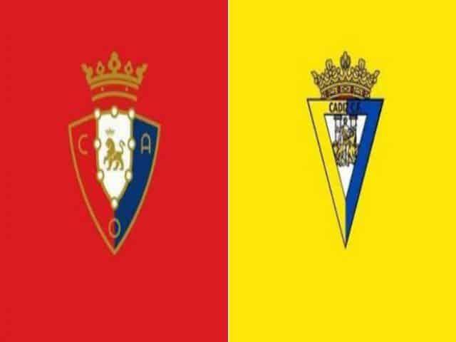 Soi kèo nhà cái bóng đá trận Osasuna vs Cadiz CF 00:00 – 12/05/2021