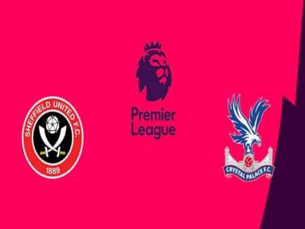 Soi kèo nhà cái bóng đá trận Sheffield Utd vs Crystal Palace 21:00 – 08/05/2021