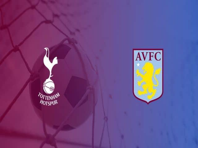 Soi kèo nhà cái bóng đá trận Tottenham vs Aston Villa 00:00 – 20/05/2021