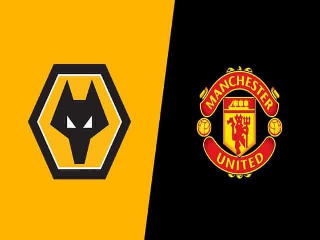 Soi kèo nhà cái bóng đá trận Wolves vs Manchester Utd 22:00 – 23/05/2021