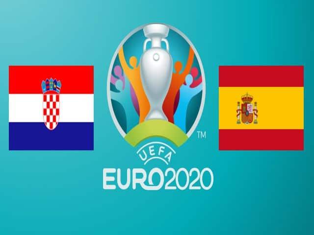 Soi kèo nhà cái bóng đá trận Croatia vs Tây Ban Nha 23:00 – 28/06/2021