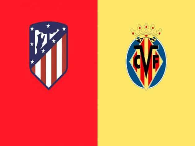 Soi kèo nhà cái bóng đá trận Atl. Madrid vs Villarreal 03:00 – 30/08/2021