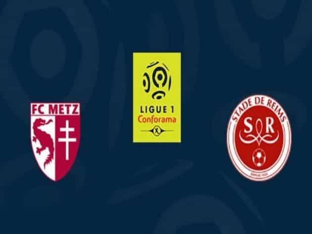 Soi kèo nhà cái bóng đá trận Metz vs Reims 20:00 – 22/08/2021