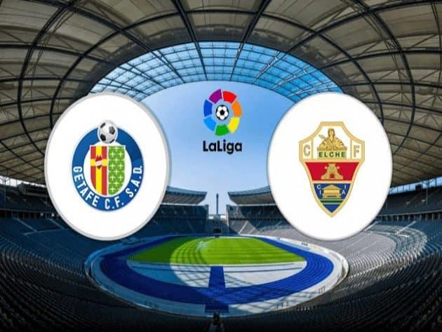 Soi kèo nhà cái bóng đá trận Getafe vs Elche 01:00 – 14/09/2021