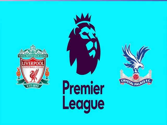 Soi kèo nhà cái bóng đá trận Liverpool vs Crystal Palace 21:00 – 18/09/2021